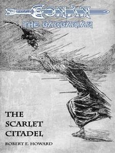The Scarlet Citadel - Conan the Barbarian