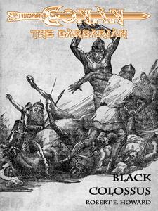 Black Colossus - Conan the Barbarian