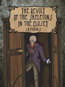 The Revolt of the Skeletons in the Closet