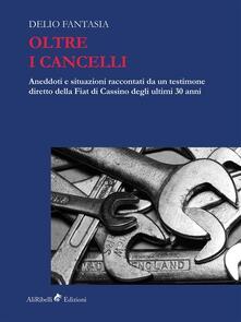 Oltre i Cancelli - Delio Fantasia - ebook