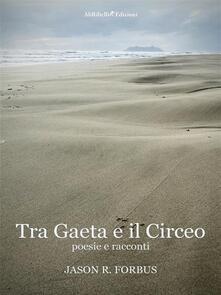 Tra Gaeta e il Circeo - Jason Ray Forbus - ebook