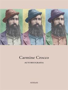 Autobiografia - Carmine Crocco - ebook