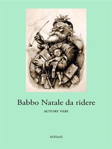 Babbo Natale da ridere - Autori vari - ebook