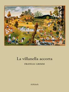 La villanella accorta - Jacob Grimm,Wilhelm Grimm - ebook