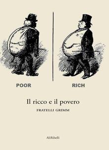 Il ricco e il povero - Jacob Grimm,Wilhelm Grimm - ebook