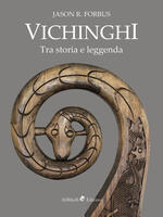 Vichinghi. Tra storia e leggenda