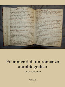 Frammenti di un romanzo autobiografico - Ugo Foscolo - ebook