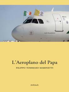 L' aeroplano del papa - Filippo Tommaso Marinetti - ebook