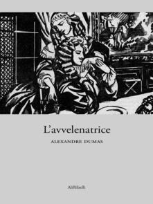 L' avvelenatrice - Alexandre Dumas - ebook