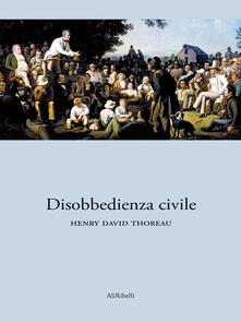 La Disobbedienza Civile - Henry David Thoreau - ebook