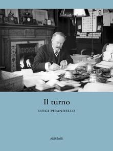 Il turno - Luigi Pirandello - ebook