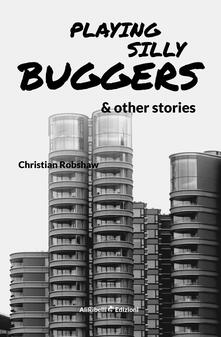 Playing Silly Buggers and other stories.pdf