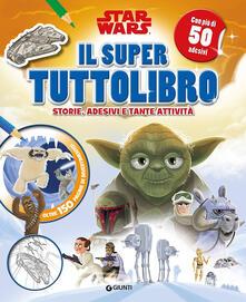 Il super tuttolibro. Star Wars. Con adesivi. Ediz. a colori.pdf