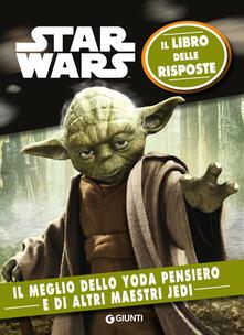 Star Wars. Il meglio dello Yoda pensiero. Il libro delle risposte.pdf