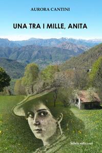 Una tra i mille, Anita - Aurora Cantini - copertina