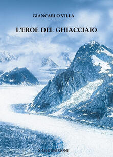 Premioquesti.it L' eroe del ghiacciaio Image