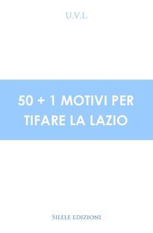 Camfeed.it 50+1 motivi per tifare la Lazio Image