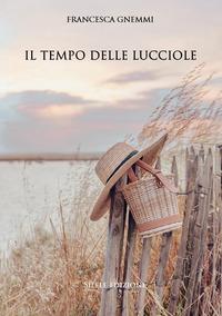 Il Il tempo delle lucciole - Gnemmi Francesca - wuz.it