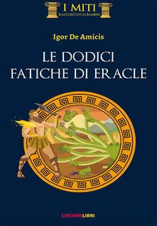 Amatigota.it Le dodici fatiche di Eracle. Ediz. illustrata Image