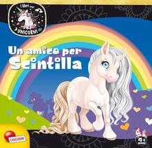 Milanospringparade.it Un amico per Scintilla. Unicorni. Ediz. a colori Image