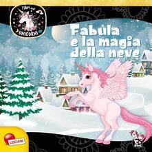 Squillogame.it Fabula e la magia della neve. Unicorni. Ediz. a colori Image