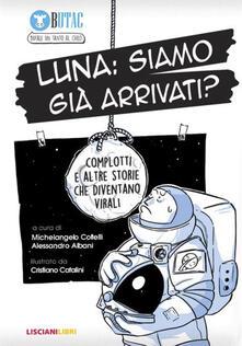 Squillogame.it Luna: siamo già arrivati? Complotti e altre storie che diventano virali Image