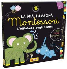 L alfabeto degli animali. La mia lavagna Montessori. Ediz. illustrata. Con gadget.pdf