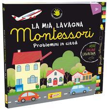 Problemini in città. Montessori. Ediz. illustrata. Con gadget.pdf