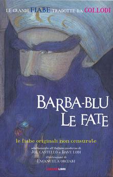 Barba-blu & le fate. Le fiabe originali non censurate - Joe Castello - copertina