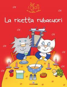 La ricetta rubacuori. I gatti di Nicoletta Costa. Ediz. illustrata - Nicoletta Costa - copertina