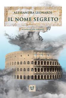 Il nome segreto - Alessandra Leonardi - copertina