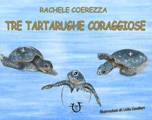 Winniearcher.com Tre tartarughe coraggiose. Ediz. illustrata Image