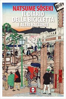 Il diario della bicicletta e altri racconti - Tamayo Muto,Natsume Soseki - ebook