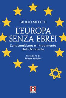 L Europa senza ebrei. Lantisemitismo e il tradimento dellOccidente.pdf
