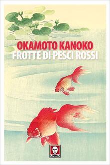 Frotte di pesci rossi - Kanoko Okamoto,Fujimoto Yuko - ebook