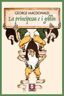 La principessa e i goblin - George MacDonald,Leonardo Taiuti - ebook