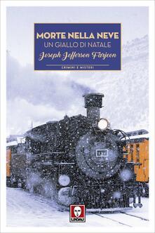 Morte nella neve. Un giallo di Natale - Jefferson Farjeon,Federico Zaniboni - ebook