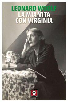 La mia vita con Virginia - Leonard Woolf,Ilide Carmignani - ebook