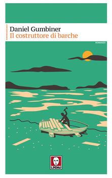 Il costruttore di barche - Daniel Gumbiner,Vincenzo Perna - ebook