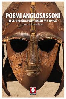 Poemi anglosassoni. Le origini della poesia inglese (VI-X secolo) - Roberto Sanesi - ebook