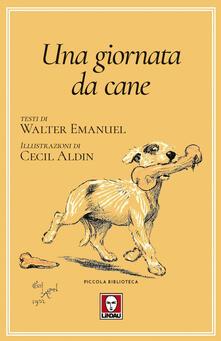 Una giornata da cane o L'angelo della casa - Cecil Aldin,Walter Emanuel,Davide Platzer Ferrero - ebook