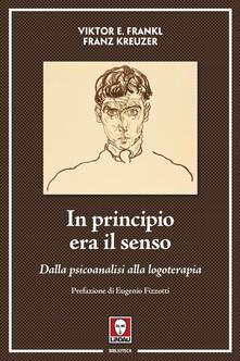 In principio era il senso. Dalla psicoanalisi alla logoterapia.pdf