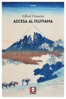 Ascesa al Fujiyama - Federico Zaniboni,Alfred Houette - ebook