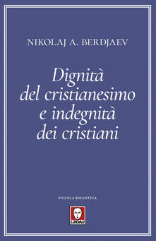 Dignità del cristianesimo e indegnità dei cristiani - Giorgia Rimondi,Nikolaj Berdjaev - ebook