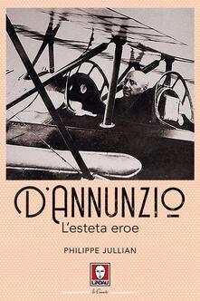 D'Annunzio. L'esteta eroe - Philippe Jullian - ebook