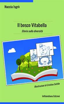 Secchiarapita.it Il bosco Vitabella. Storia sulla diversità Image