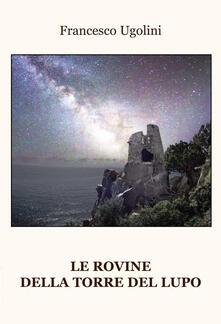 Associazionelabirinto.it Le rovine della torre del lupo Image