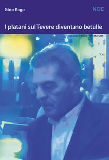 Premioquesti.it I platani sul Tevere diventano betulle Image