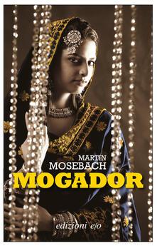 Mogador - Martin Mosebach,Monica Pesetti - ebook