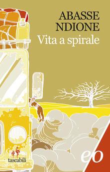 Vita a spirale - Abasse Ndione,Barbara Ferri - ebook